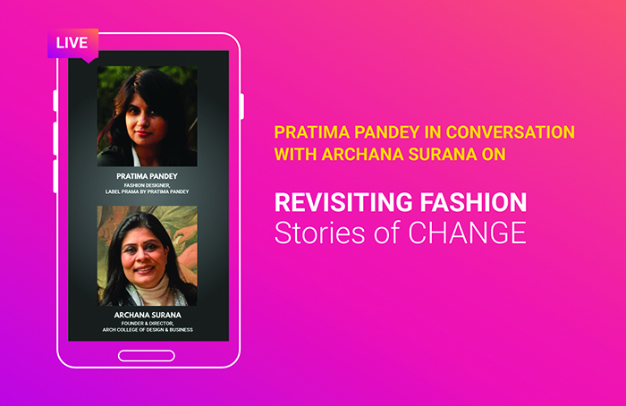 "Insta Live session on ""Revisiting Fashion: Stories of Change"" with Ace Fashion Designer, Pratima Pandey"